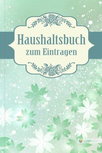 """Download KLARBUCH Haushaltsbuch zum Eintragen """"Traumhaft 11"""": Geld verdienen, vermehren und sparen im Alltag und Haushalt (inklusive 33 Profi-Spartipps), A5, Für Singles und Paare (German Edition) pdf epub"""