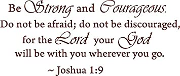 Picniva Black 18 X 42 Be Strong and Courageous Do Not Be Afraid Joshua 1:9 Religious Wall Quotes Arts Large Wall Decal Sticker Quote Home Decoration D/écor