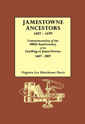 Jamestowne Ancestors, 1607-1699: Commemoration of the 400th Anniversary of the Landing at James Towne - At Outlets Lee Stores