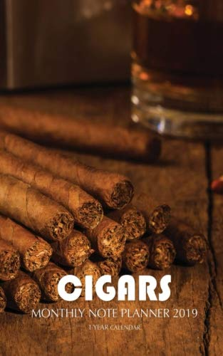 Cigars Monthly Note Planner 2019 1 Year Calendar