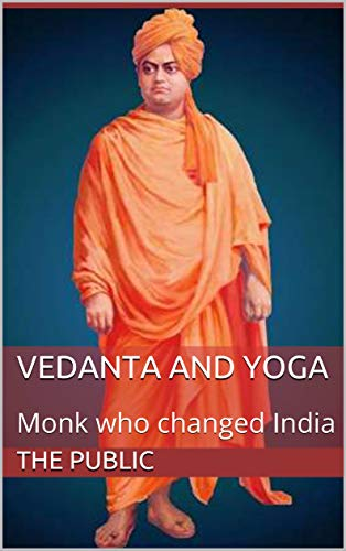 Vedanta and Yoga: Monk who changed India