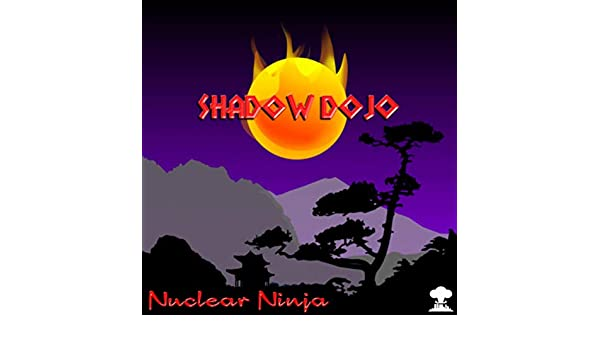 Shadow Dojo de Nuclear Ninja en Amazon Music - Amazon.es
