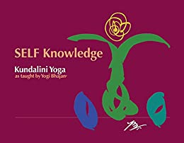 Self Knowledge: Kundalini Yoga as Taught by Yogi Bhajan