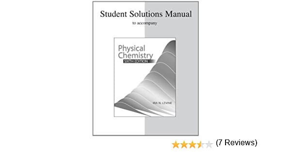 Student solutions manual to accompany physical chemistry ira student solutions manual to accompany physical chemistry ira levine 9780072538632 amazon books fandeluxe Images
