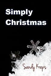 Simply Christmas: 101 Ways to Simplify the Holidays