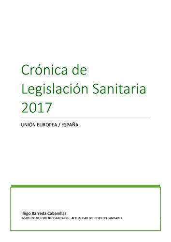 Crónica de Legislación Sanitaria 2017 (Spanish Edition ...