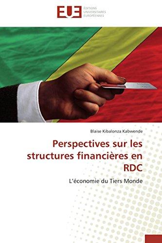 Perspectives sur les structures financières en RDC: L'économie du Tiers Monde (Omn.Univ.Europ.) (French Edition)