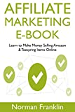 Affiliate Marketing Ebook: Learn to Make Money Selling Amazon & Teespring Items Online