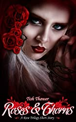 Roses & Thorns (The Rose Trilogy)
