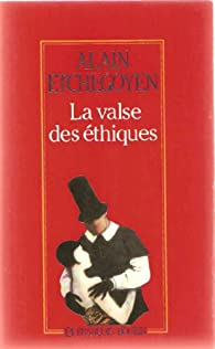 La valse des éthiques par Alain Etchegoyen