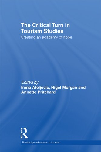 The Critical Turn in Tourism Studies: Creating an Academy of Hope (Advances in Tourism) Pdf
