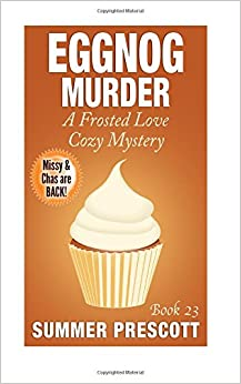 Book Eggnog Murder: A Frosted Love Cozy Mystery - Book 23 (Frosted Love Cozy Mysteries)