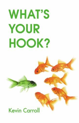 What's Your Hook? (Black & White version): How to Make Your Message Memorable