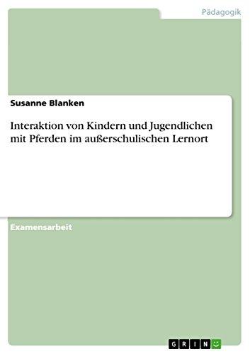 Download Interaktion von Kindern und Jugendlichen mit Pferden im außerschulischen Lernort (German Edition) Pdf