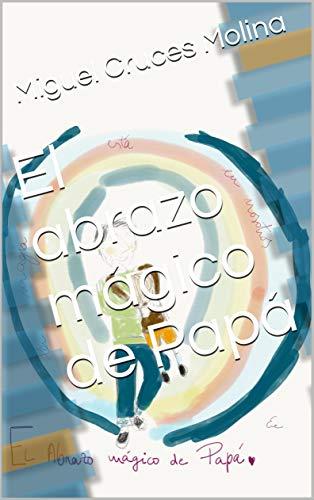 Amazon.com: El abrazo mágico de Papá (Spanish Edition) eBook ...