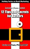 Holiday Series on Book Marketing-Lessons from Santa: 12 Tips and Secrets for Authors