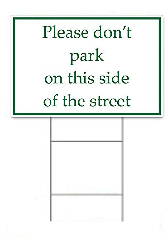Please Don't Park On This Side of Street Sign Kit - 4 Double Sided Signs & 4 Heavy Duty H-Stakes - Green & White Parking Signs 12