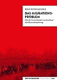 Das Migrationsproblem: Über die Unvereinbarkeit von Sozialstaat und Masseneinwanderung: 1 (Die Werkreihe von Tumult)