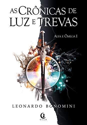 As Crônicas de Luz e Trevas (Alfa e Ômega Livro 1)