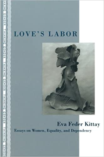 love s labor essays on women equality and dependency thinking love s labor essays on women equality and dependency thinking gender 1st edition