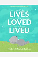 For All the Lives I've Loved and Lived: The Cat with Many Names Presents (Volume 1) by J S Lee (2015-12-03)