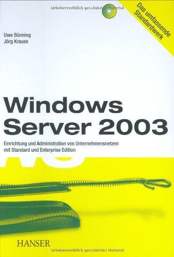 Windows Server 2003: Einrichtung und Administration von Unternehmensnetzen mit Standard und Enterprise Edition