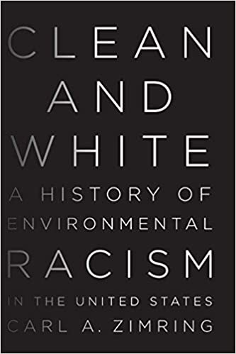 Amazon | Clean and White: A History of Environmental Racism in the ...