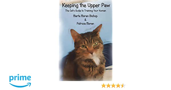 Amazon.com: Keeping The Upper Paw: The cats guide to ...
