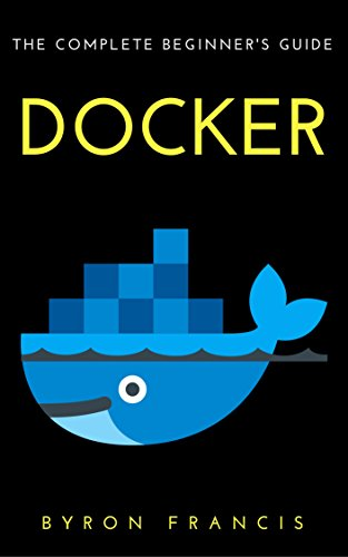 docker-the-complete-beginners-guide-step-by-step-instructions-the-black-book