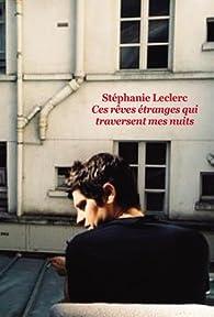 Ces rêves étranges qui traversent mes nuits par Stéphanie Leclerc