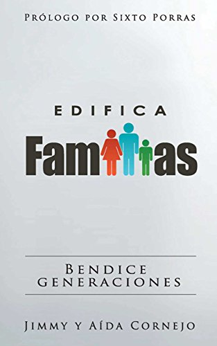 Edifica Familias: Bendice Generaciones (Spanish Edition) by [Cornejo, Jimmy y Aida
