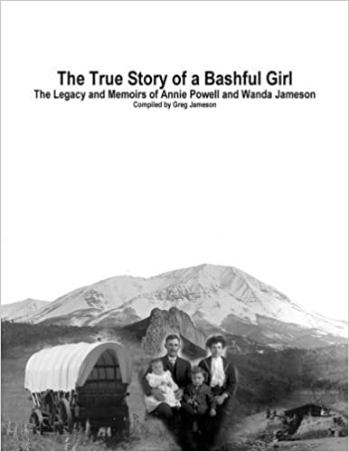 Book The True Story of a Bashful Girl: The Legacy and Memoirs of Annie Powell and Wanda Jameson by Greg Jameson (2014-03-21)