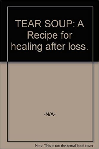 Amazon.com: TEAR SOUP: A Recipe for healing after loss.: Books