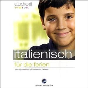 Audio Italienisch für die Ferien - Spannende Sprachreise für Kinder ab 5 Jahren Hörbuch