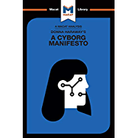 Donna Haraway's A Cyborg Manifesto (The Macat Library)