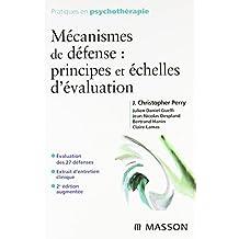 MÉCANISMES DE DÉFENSE : PRINCIPES ET ÉCHELLES D'ÉVALUATION 2ED.