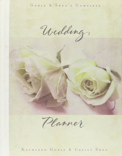 Goble and Shea's Complete Wedding Planner by Brand: Multnomah Books