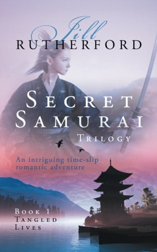 Secret Samurai Trilogy: Book One, Tangled Lives (Volume 1)