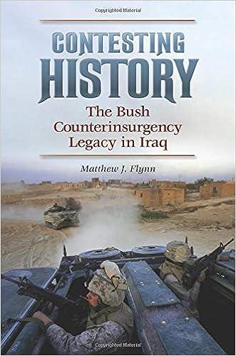 contesting history the bush counterinsurgency legacy in iraq flynn matthew