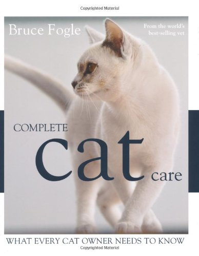 Complete Cat Care: What Every Cat Owner Needs to Know by Mitchell Beazley