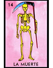 La Muerte - La Lotería Card Notebook: See Inside All 54 Mexicana Loteria Cards with Translations and Explains Cuaderno y Diario. Traditional Mexican Lottery Cards 6x9 Steno Composition Notebook or Journal for Fun Mexicana Bingo/Lotto Game Fans!