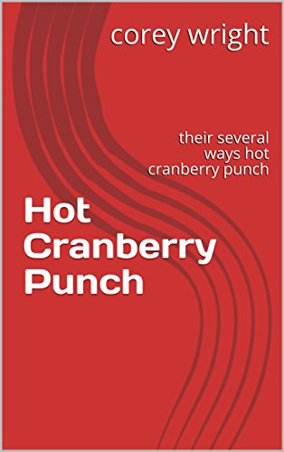 Hot Cranberry Punch: their several ways hot cranberry punch (hot  cranberry punch 11) ()