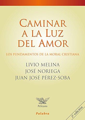 Caminar a la luz del amor por LIVIO/NORIEGA, JOSE/PEREZ-SOBA, MELINA