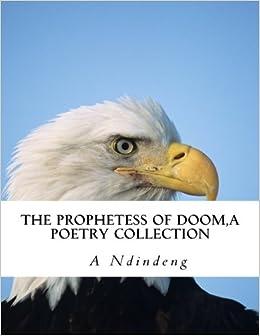 Libros En Para Descargar The Prophetess Of Doom: A Poetry Collection PDF Gratis