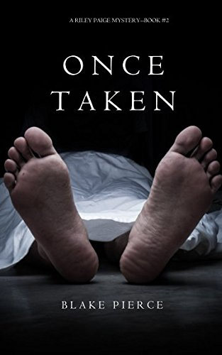 Once Taken (a Riley Paige Mystery–Book #2)