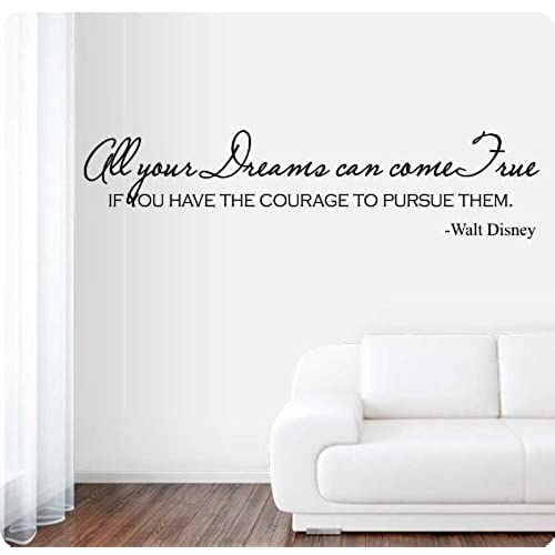 42  All Your Dreams Can Come True If You Have The Courage To Pursue Them Walt Disney Quote Wall Decal Sticker Art Mural Home Décor Quote  sc 1 st  Amazon.com & Disney Wall Quotes: Amazon.com
