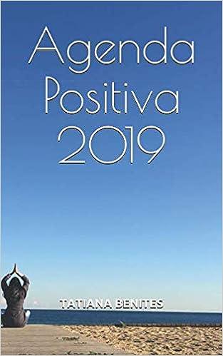 Agenda Positiva 2019 (Portuguese Edition): TATIANA PACHECO ...