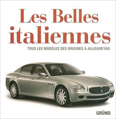 Les Belles italiennes : Tous les modèles des origines à aujourd'hui epub pdf