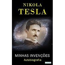 NIKOLA TESLA: Minhas Invenções - Autobiografia (Os Empreendedores) (Portuguese Edition)