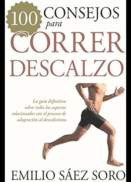 100 consejos para correr descalzo (Deporte) eBook: Sáez Soro ...